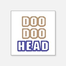 "DOO DOO HEAD Square Sticker 3"" x 3"""
