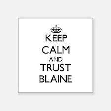Keep Calm and TRUST Blaine Sticker