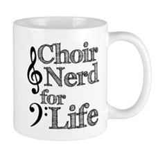 Choir Nerd for Life Mug