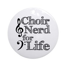 Choir Nerd for Life Ornament (Round)