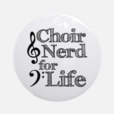 Choir Nerd for Life Ornament (Round)