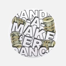 """BANDS A MAKE 'ER DANCE 3.5"""" Button"""