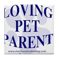 Loving pet parent Tile Coaster
