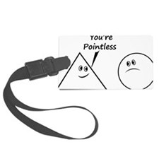 Youre pointless Luggage Tag