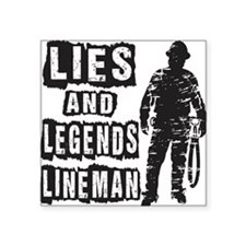 "Lies and Legends Lineman Square Sticker 3"" x 3"""