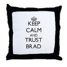 Keep Calm and TRUST Brad Throw Pillow