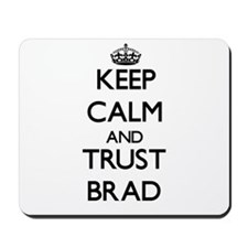 Keep Calm and TRUST Brad Mousepad