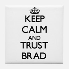 Keep Calm and TRUST Brad Tile Coaster