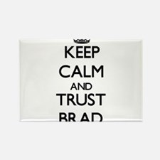 Keep Calm and TRUST Brad Magnets