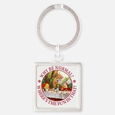 ALICE MAD HATTER WHY BE NORMAL_RED Square Keychain
