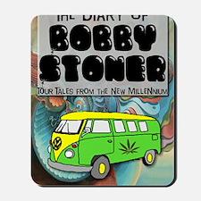 Diary of Bobby Stoner Mousepad