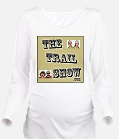 The Trail Show Long Sleeve Maternity T-Shirt