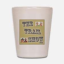 The Trail Show Shot Glass