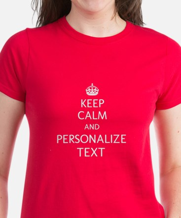 Keep Calm and Personalized With Your Text T-Shirt