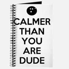 Calmer than you are dude Journal