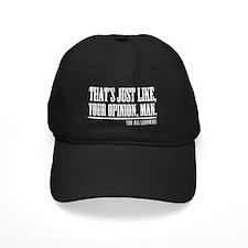 Your Opinion Man Baseball Hat