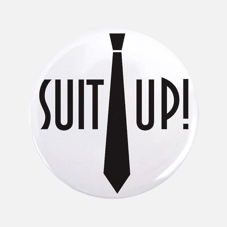 """Suit Up! 3.5"""" Button"""