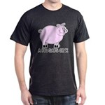 A Pig Says Oink Dark T-Shirt