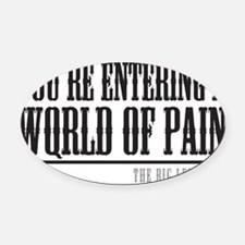 World of Pain Oval Car Magnet