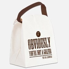 Youre not a golfer Canvas Lunch Bag