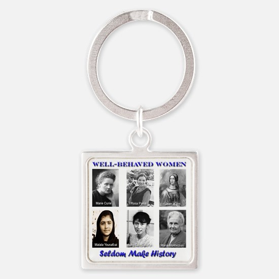 Well-Behaved Women Square Keychain
