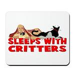 Sleeps With Critters Mousepad