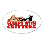 Sleeps With Critters Oval Sticker