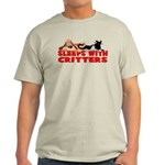 Sleeps With Critters Light T-Shirt