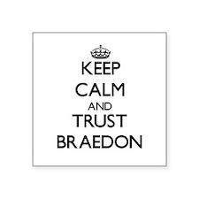 Keep Calm and TRUST Braedon Sticker
