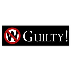 W, Bush: Guilty! Bumper Bumper Sticker