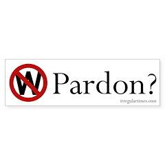 W: Pardon? (bumper sticker)