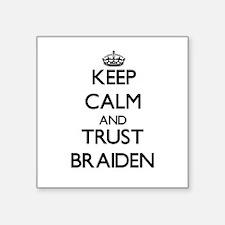 Keep Calm and TRUST Braiden Sticker