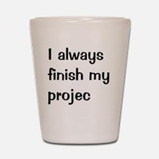 Very Funny Project Manager Quote Shot Glass
