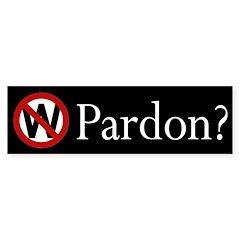 W: Pardon? (black bumper sticker)