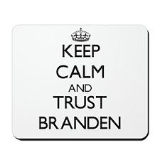 Keep Calm and TRUST Branden Mousepad