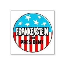 "Frankenstein for President Square Sticker 3"" x 3"""