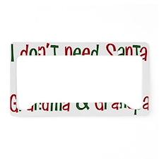 I dont need Santa I have Gran License Plate Holder