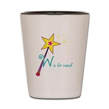 W is for Wand Shot Glass