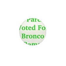 My Parents Voted For Bronco Bama Mini Button