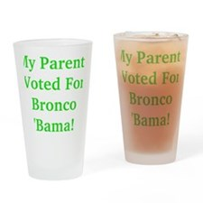 My Parents Voted For Bronco Bama Drinking Glass