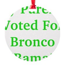 My Parents Voted For Bronco Bama Ornament