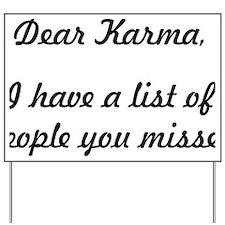 Dear Karma Yard Sign