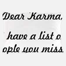 Dear Karma Pillow Case