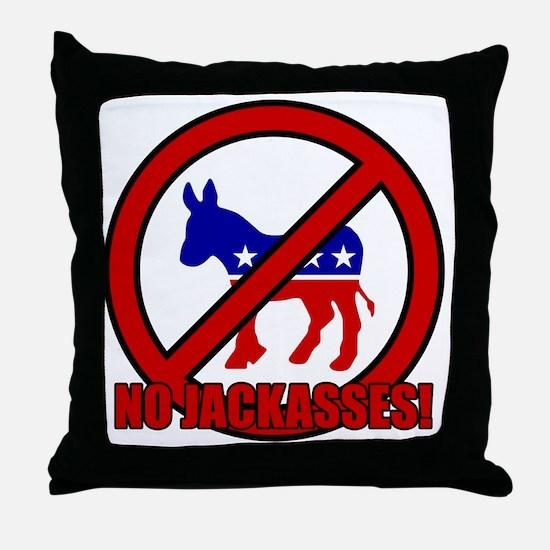 No Jackasses! Throw Pillow