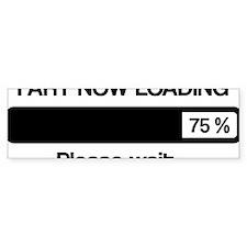 Fart now loading Bumper Sticker