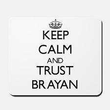 Keep Calm and TRUST Brayan Mousepad