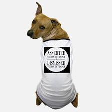withoutevidencebutton Dog T-Shirt
