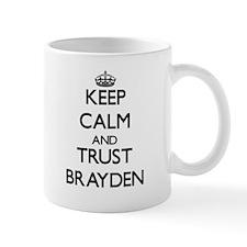 Keep Calm and TRUST Brayden Mugs