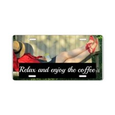 Relax and Enjoy the Coffee Aluminum License Plate
