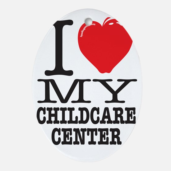I Love My Childcare Center Dark Oval Ornament
